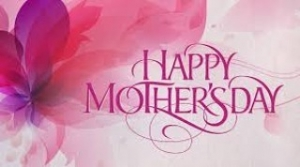 To all Mother's in the world HAPPY MOTHER'S DAY
